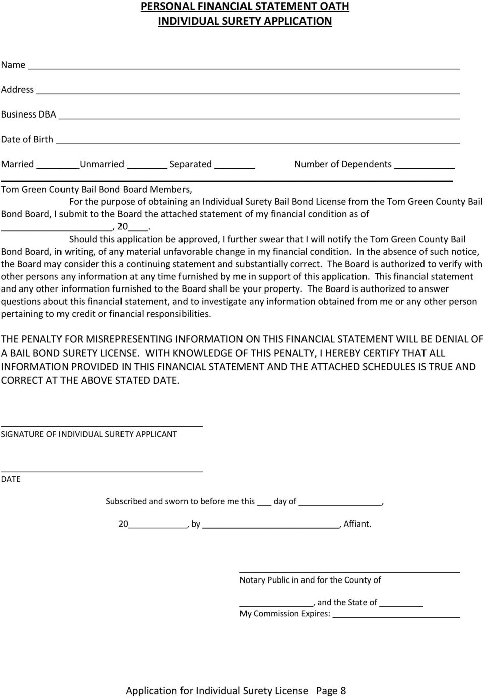 Should this application be approved, I further swear that I will notify the Tom Green County Bail Bond Board, in writing, of any material unfavorable change in my financial condition.