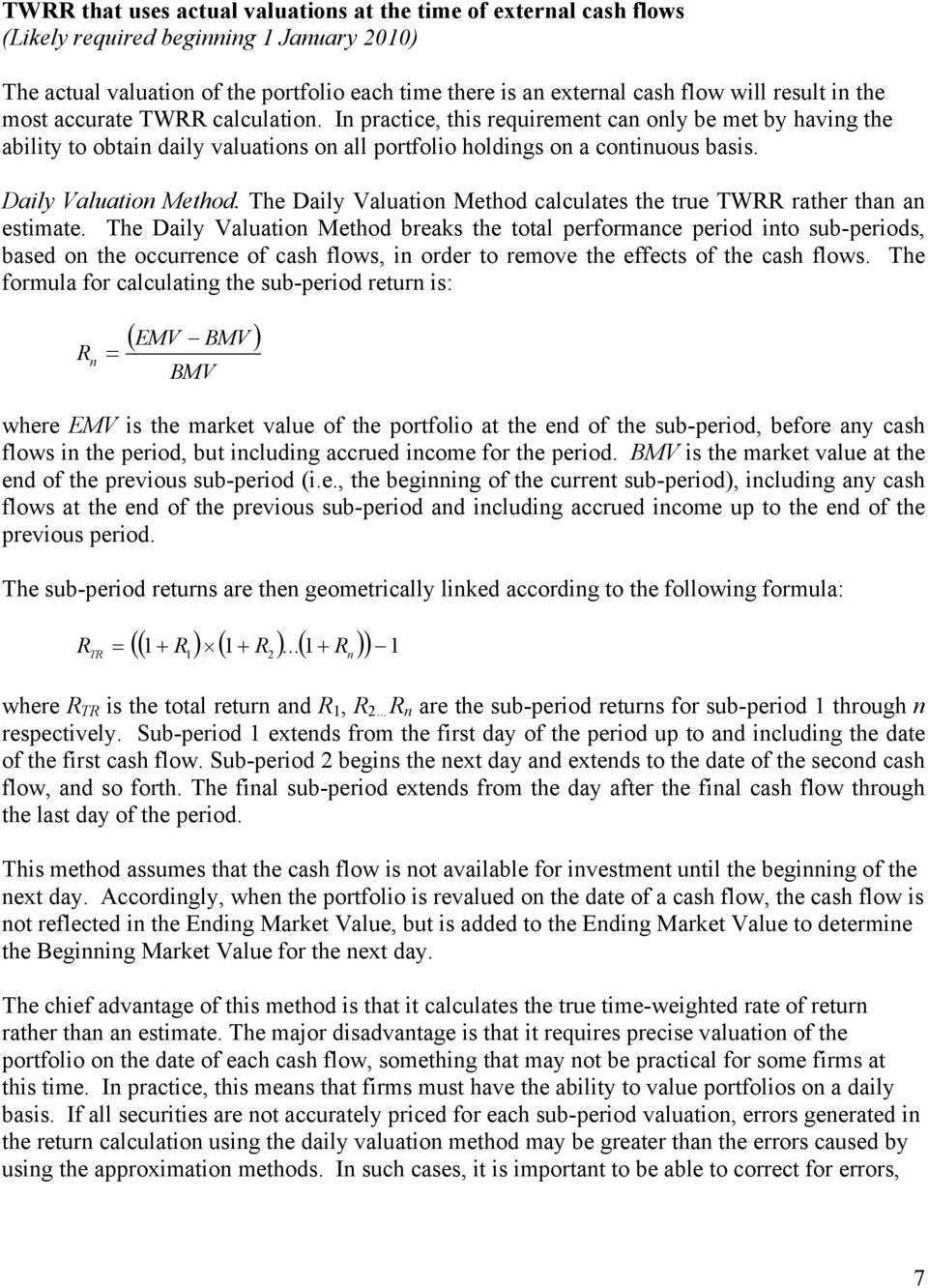 The Daily Valuatio Method calculates the true T rather tha a estimate.