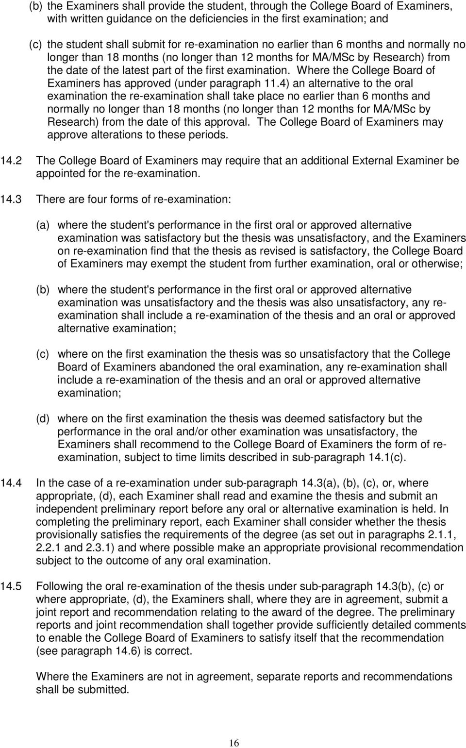 Where the College Board of Examiners has approved (under paragraph 11.