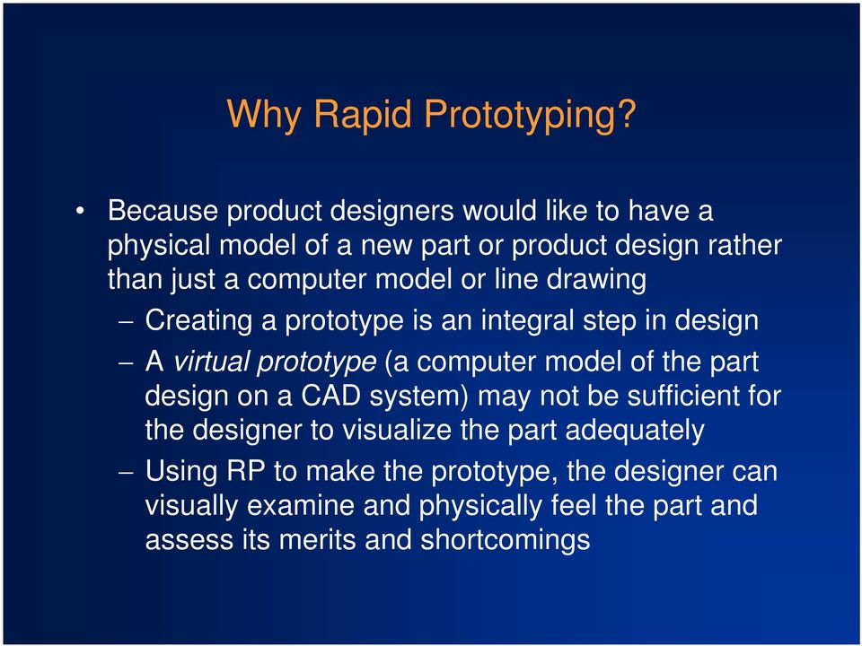 RAPID PROTOTYPING  Learning Objectives: By the end of the