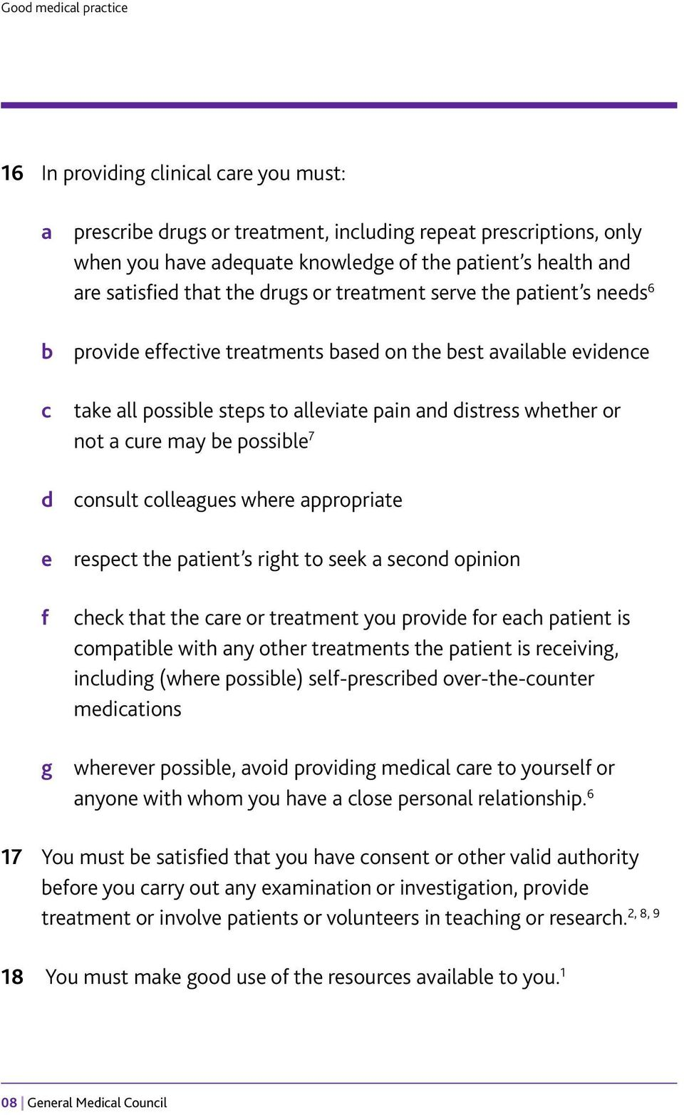 distress whether or not a cure may be possible 7 consult colleagues where appropriate respect the patient s right to seek a second opinion check that the care or treatment you provide for each