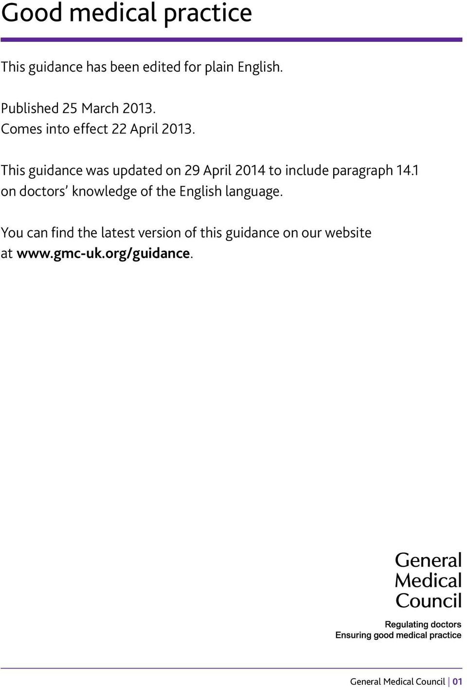 This guidance was updated on 29 April 2014 to include paragraph 14.