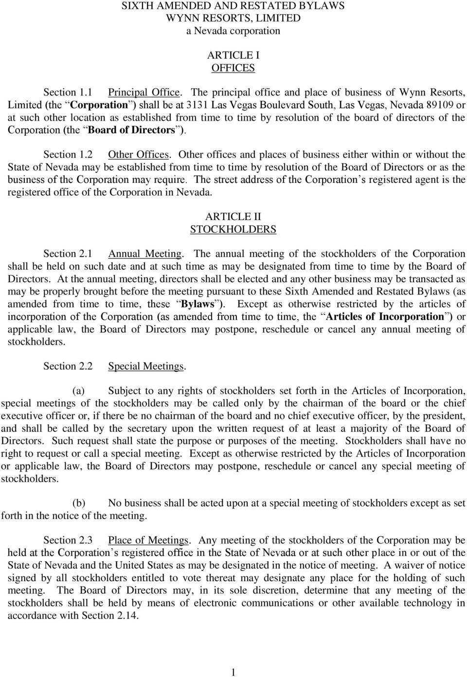 from time to time by resolution of the board of directors of the Corporation (the Board of Directors ). Section 1.2 Other Offices.