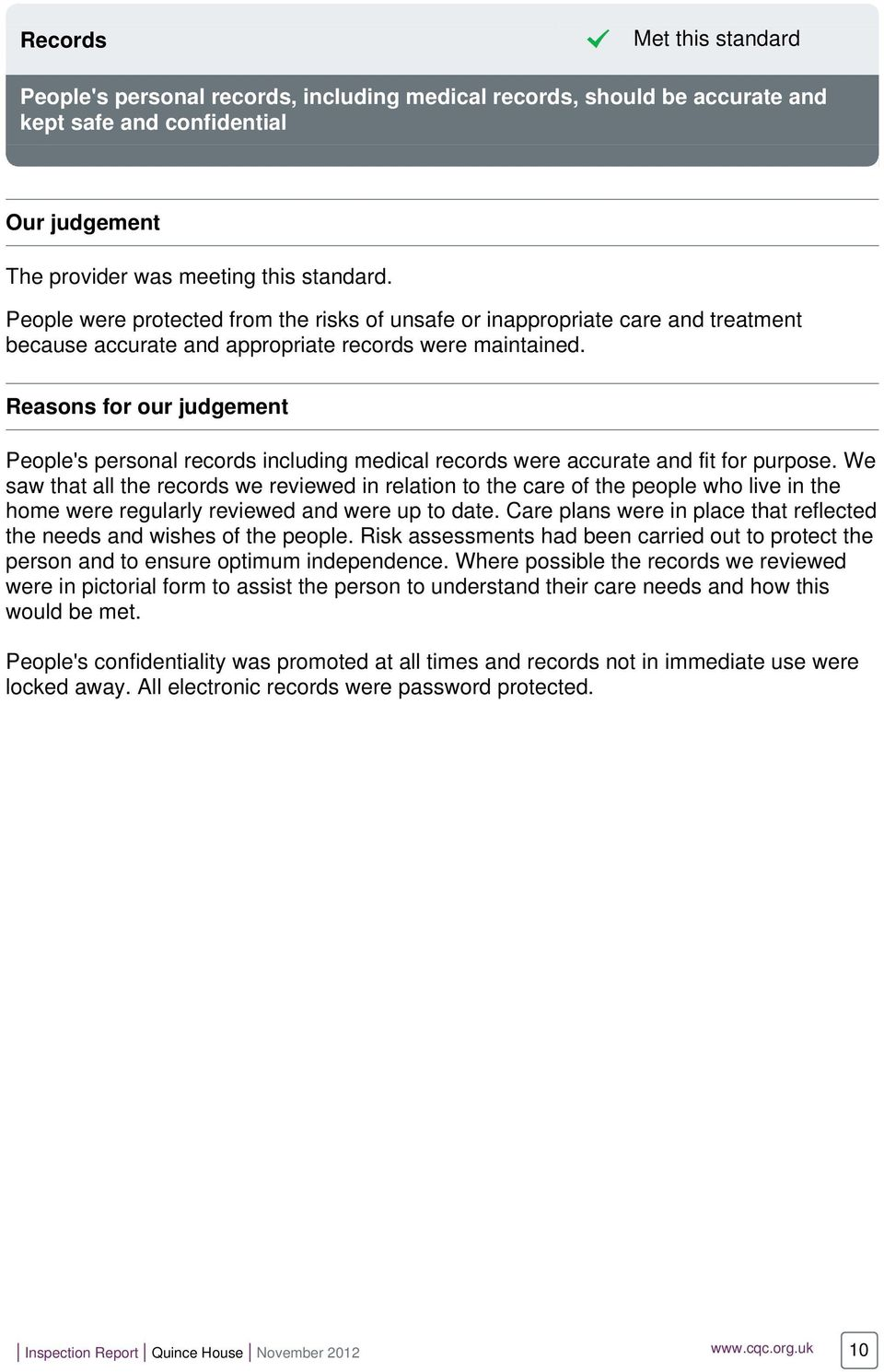 Reasons for our judgement People's personal records including medical records were accurate and fit for purpose.