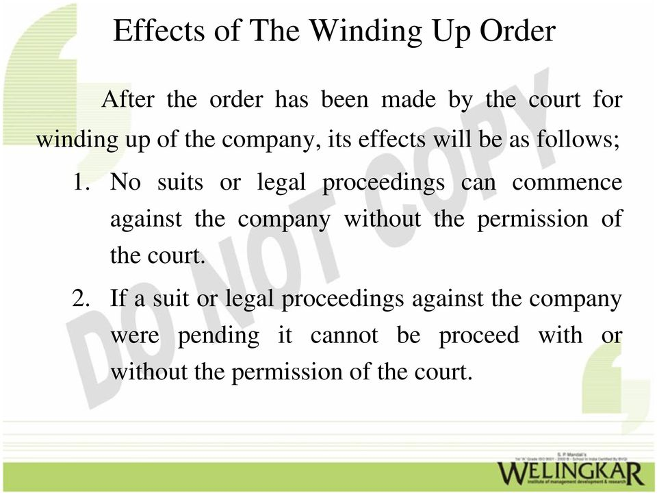 No suits or legal proceedings can commence against the company without the permission of the