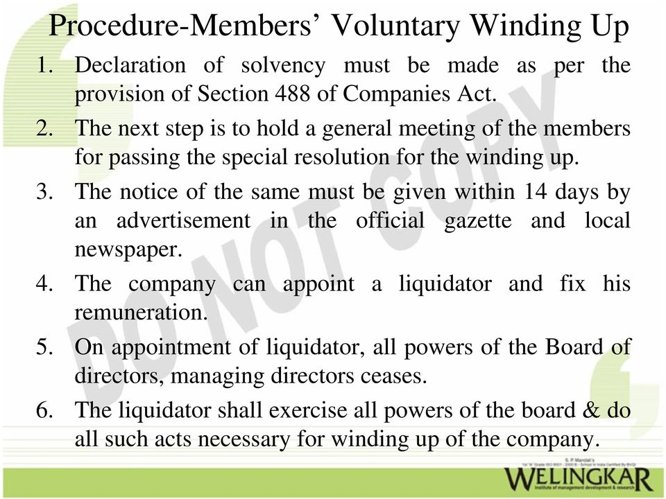 The notice of the same must be given within 14 days by an advertisement in the official gazette and local newspaper. 4.
