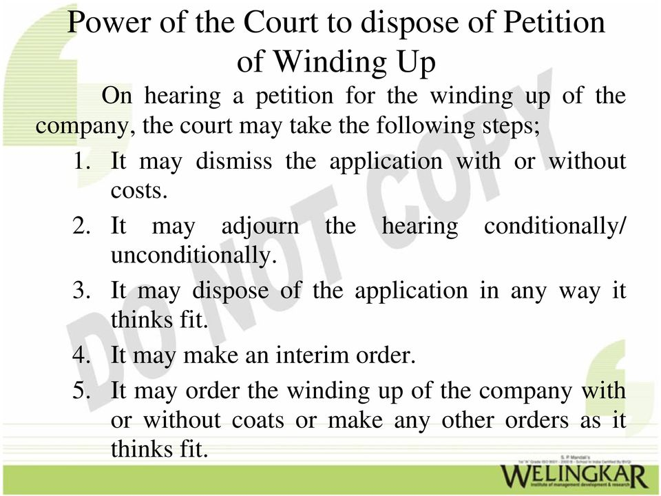 It may adjourn the hearing conditionally/ unconditionally. 3.