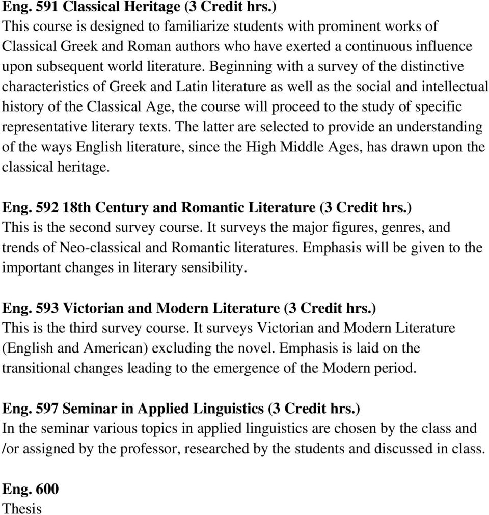 Beginning with a survey of the distinctive characteristics of Greek and Latin literature as well as the social and intellectual history of the Classical Age, the course will proceed to the study of