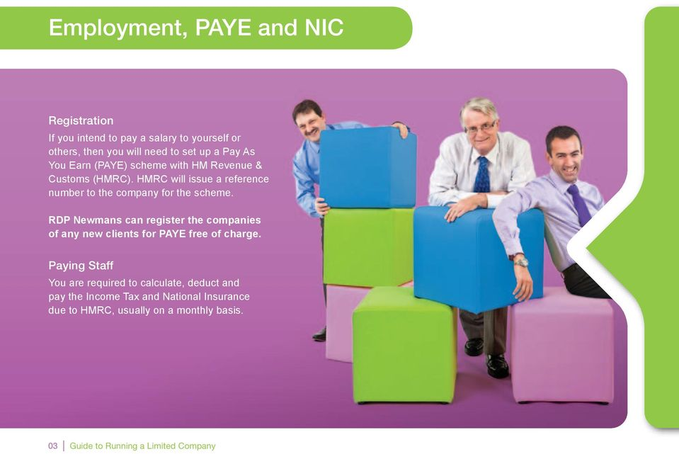 RDP Newmans can register the companies of any new clients for PAYE free of charge.