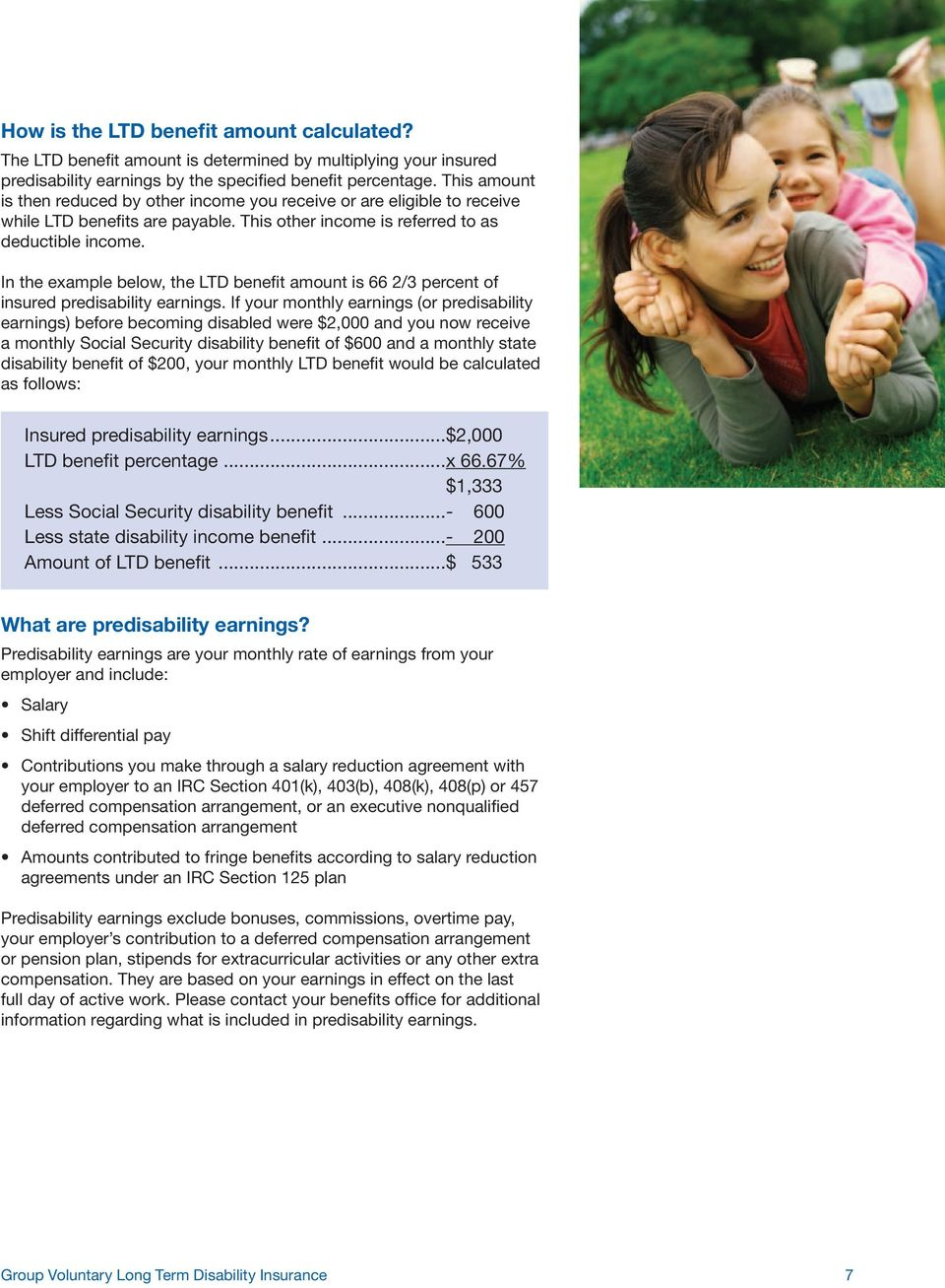 In the example below, the LTD benefit amount is 66 2/3 percent of insured predisability earnings.