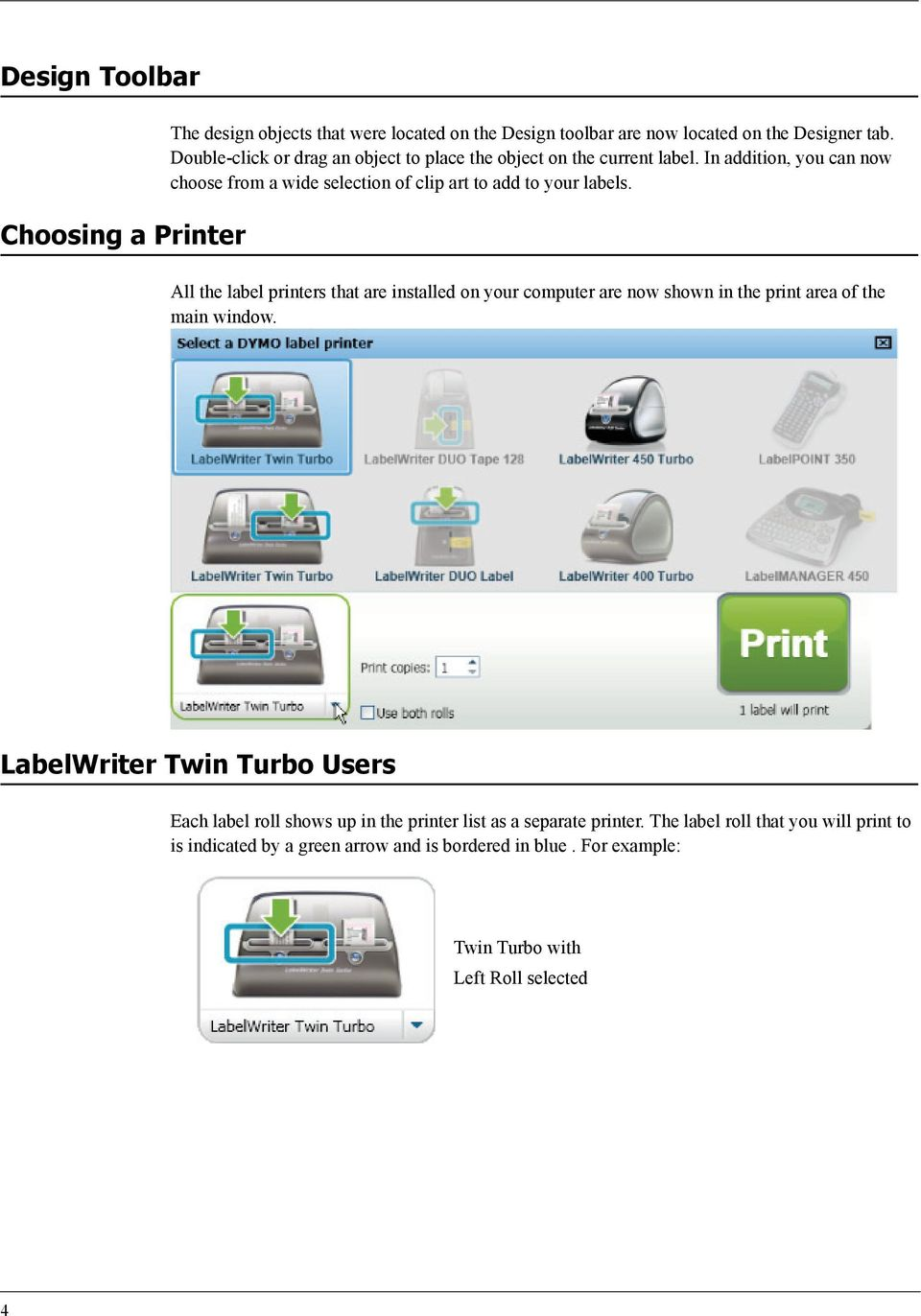 All the label printers that are installed on your computer are now shown in  the print