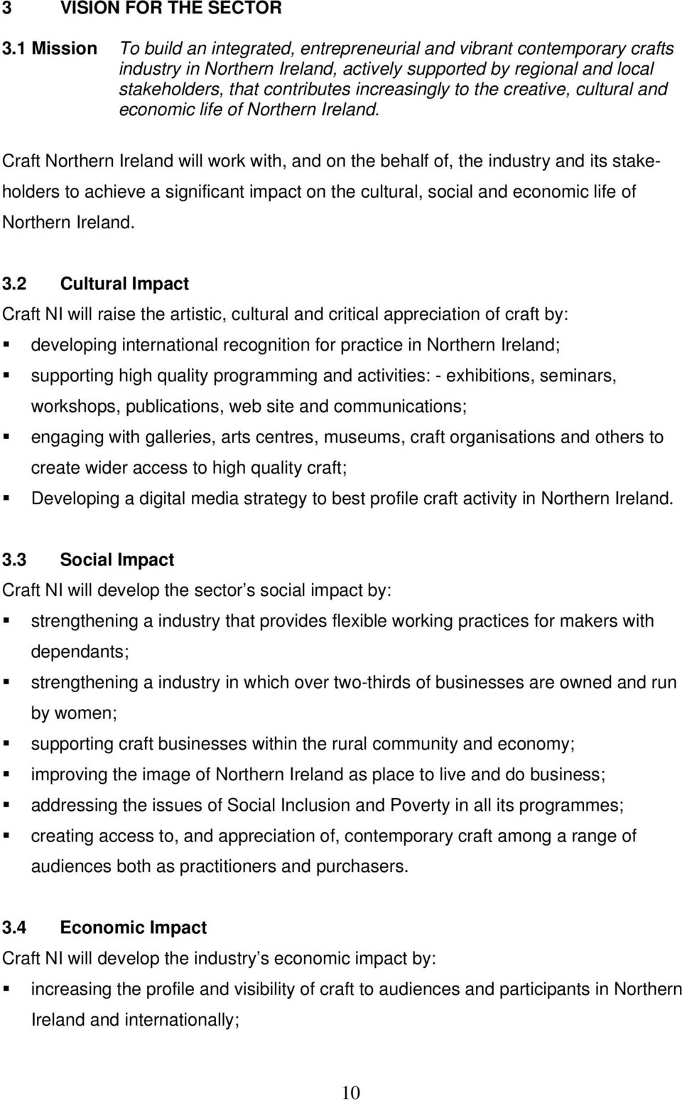 the creative, cultural and economic life of Northern Ireland.