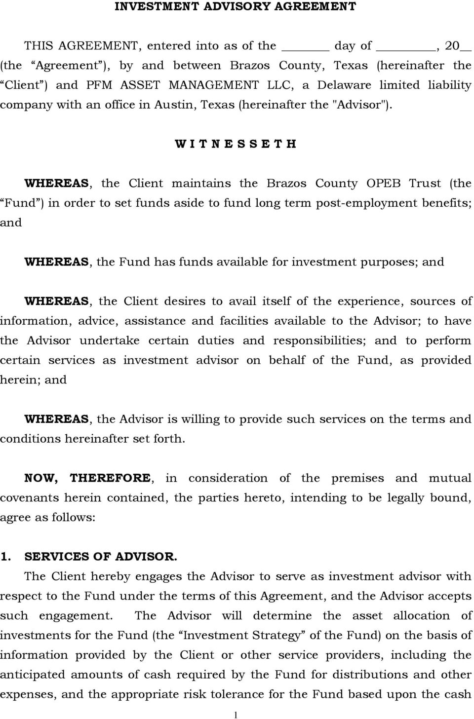 W I T N E S S E T H WHEREAS, the Client maintains the Brazos County OPEB Trust (the Fund ) in order to set funds aside to fund long term post-employment benefits; and WHEREAS, the Fund has funds