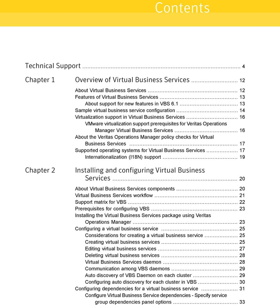 .. 16 VMware virtualization support prerequisites for Veritas Operations Manager Virtual Business Services... 16 About the Veritas Operations Manager policy checks for Virtual Business Services.