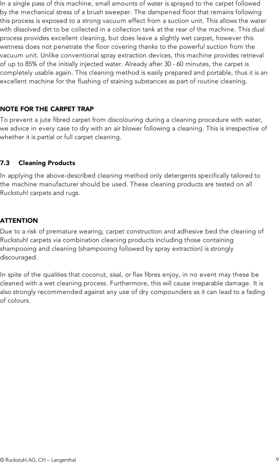 CLEANING. Guidelines for proper care