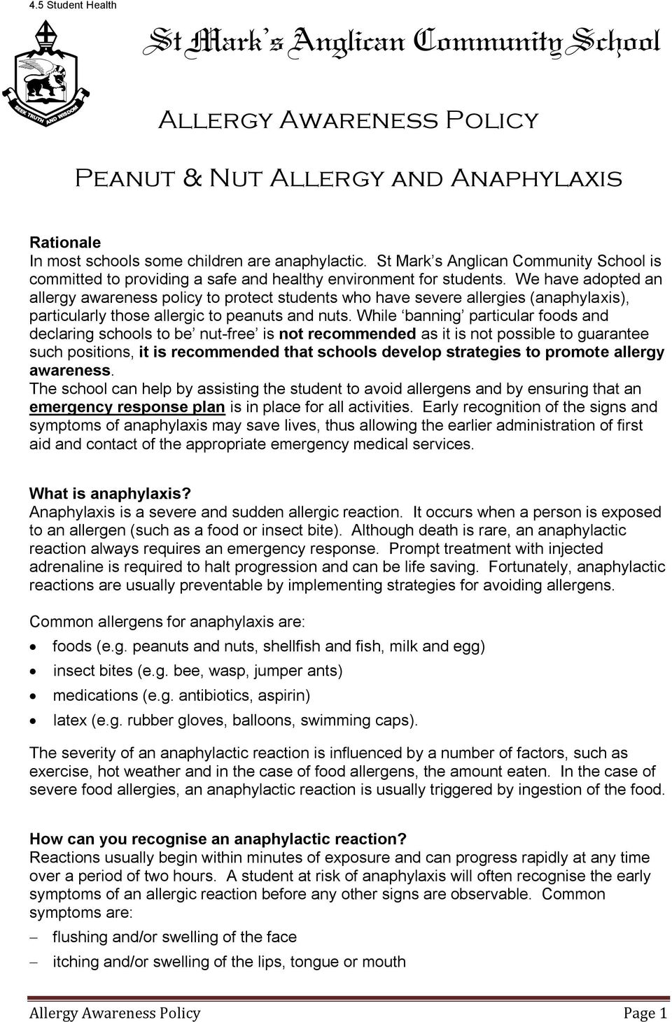 We have adopted an allergy awareness policy to protect students who have severe allergies (anaphylaxis), particularly those allergic to peanuts and nuts.