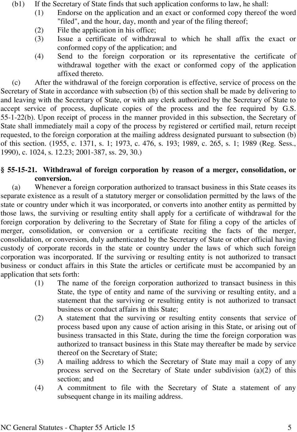 the foreign corporation or its representative the certificate of withdrawal together with the exact or conformed copy of the application affixed thereto.