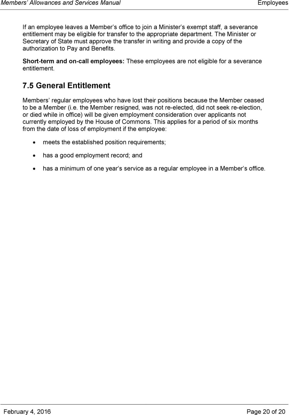Short-term and on-call employees: These employees are not eligible for a severance entitlement. 7.