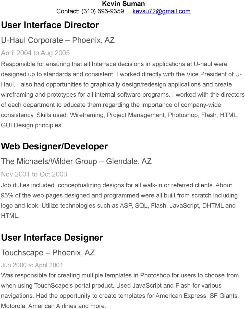 I also had opportunities to graphically design/redesign applications and create wireframing and prototypes for all internal software programs.