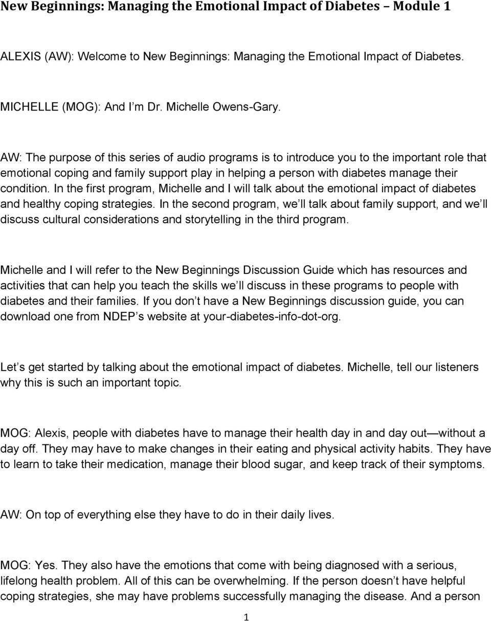 In the first program, Michelle and I will talk about the emotional impact of diabetes and healthy coping strategies.