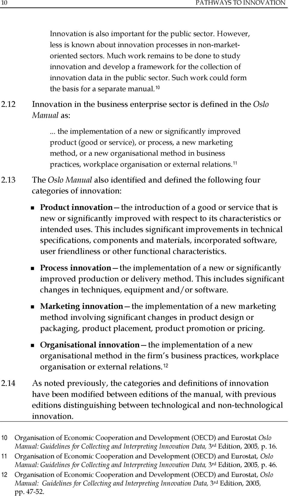12 Innovation in the business enterprise sector is defined in the Oslo Manual as:.