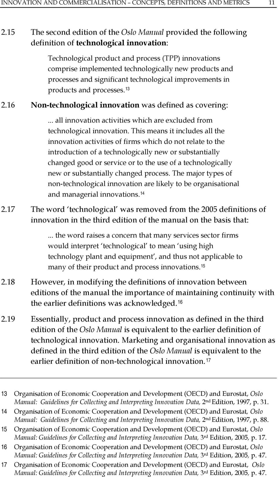 products and processes and significant technological improvements in products and processes. 13 2.16 Non-technological innovation was defined as covering:.