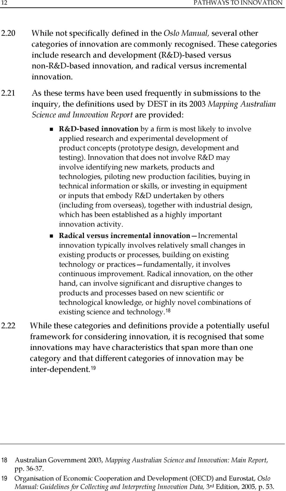 21 As these terms have been used frequently in submissions to the inquiry, the definitions used by DEST in its 2003 Mapping Australian Science and Innovation Report are provided: R&D-based innovation