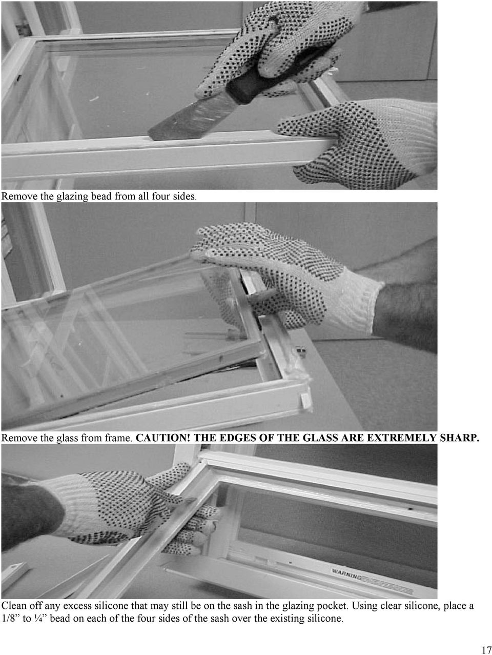 Clean off any excess silicone that may still be on the sash in the glazing