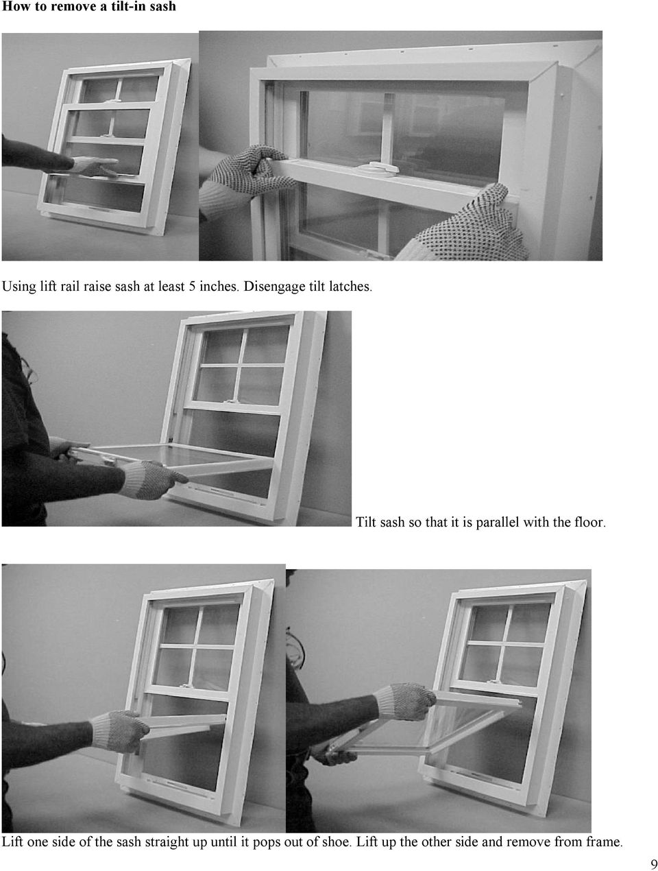 Tilt sash so that it is parallel with the floor.