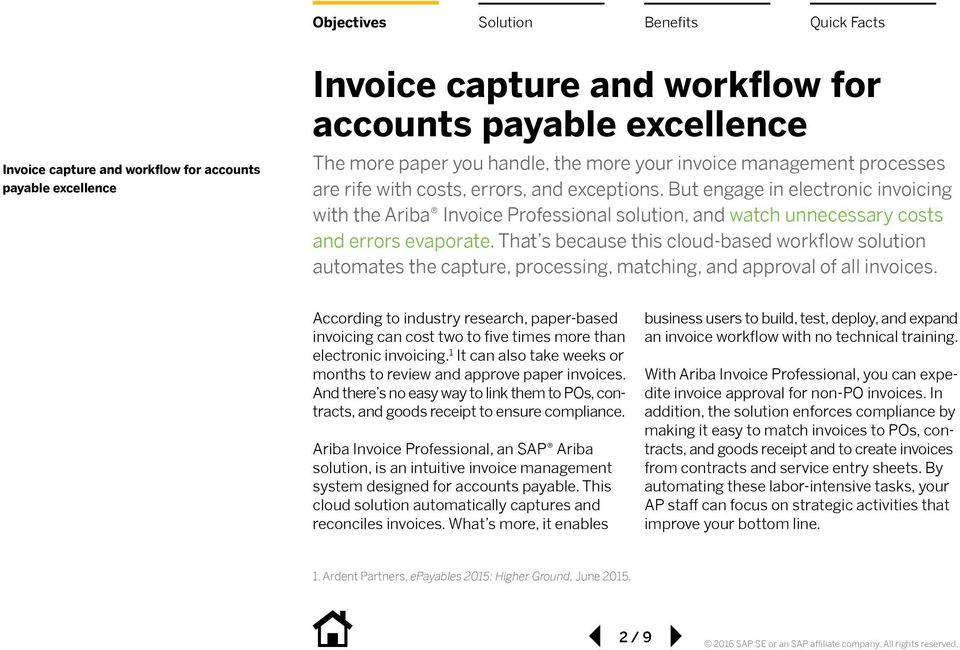That s because this cloud-based workflow solution automates the capture, processing, matching, and approval of all invoices.