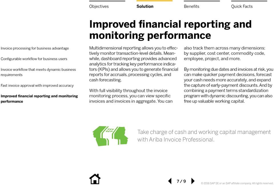 Meanwhile, dashboard reporting provides advanced analytics for tracking key performance indicators (KPIs) and allows you to generate financial reports for accruals, processing cycles, and cash
