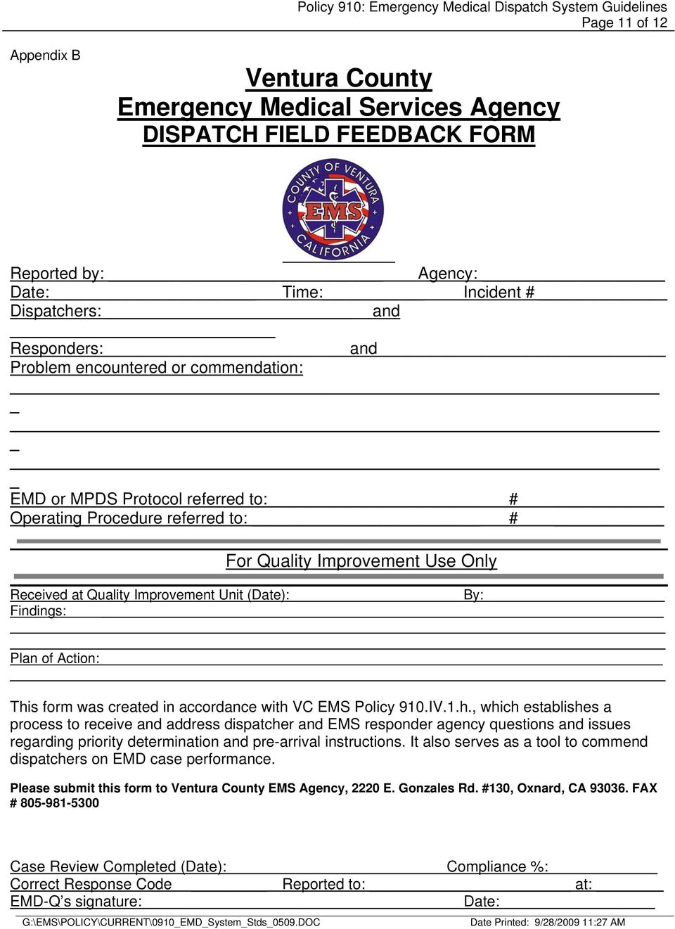 This form was created in accordance with VC EMS Policy 910.IV.1.h., which establishes a process to receive and address dispatcher and EMS responder agency questions and issues regarding priority determination and pre-arrival instructions.