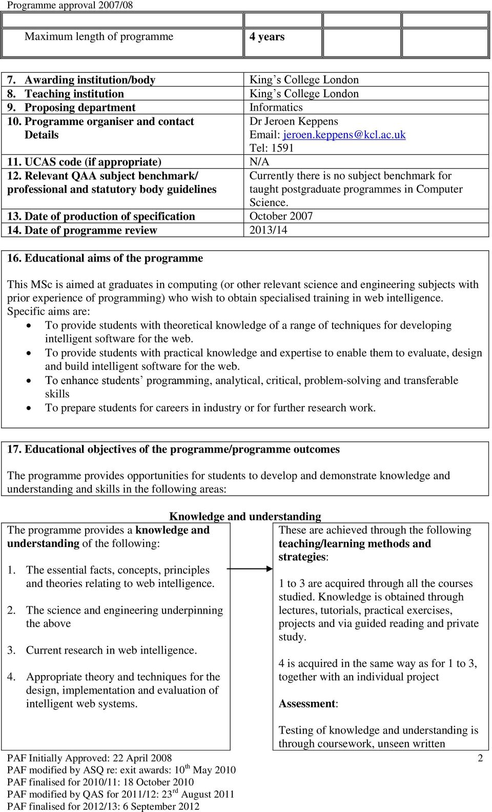 Date of production of specification October 2007 14. Date of programme review 2013/14 16. Educational aims of the programme Dr Jeroen Keppens Email: jeroen.keppens@kcl.ac.