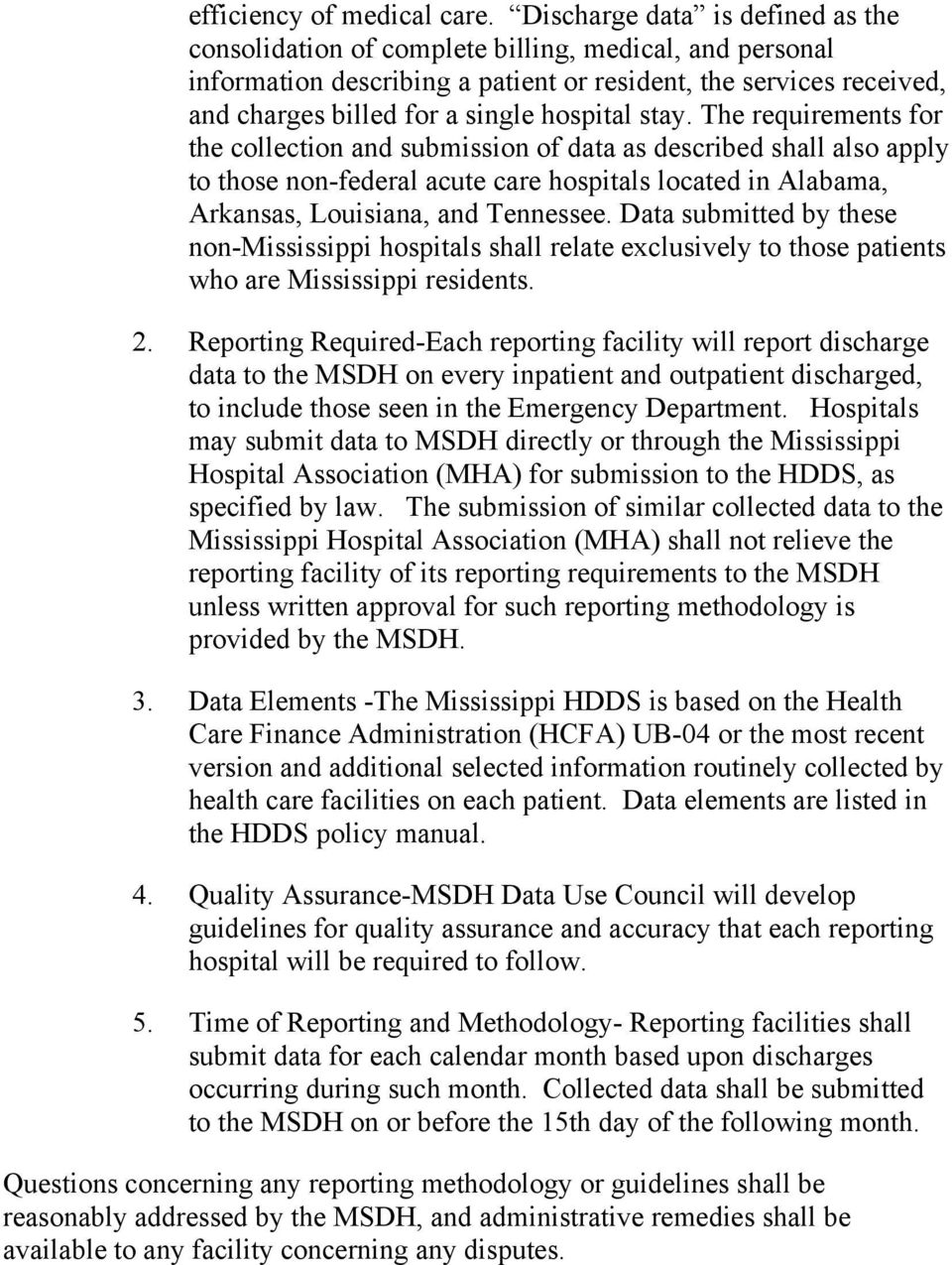 stay. The requirements for the collection and submission of data as described shall also apply to those non-federal acute care hospitals located in Alabama, Arkansas, Louisiana, and Tennessee.