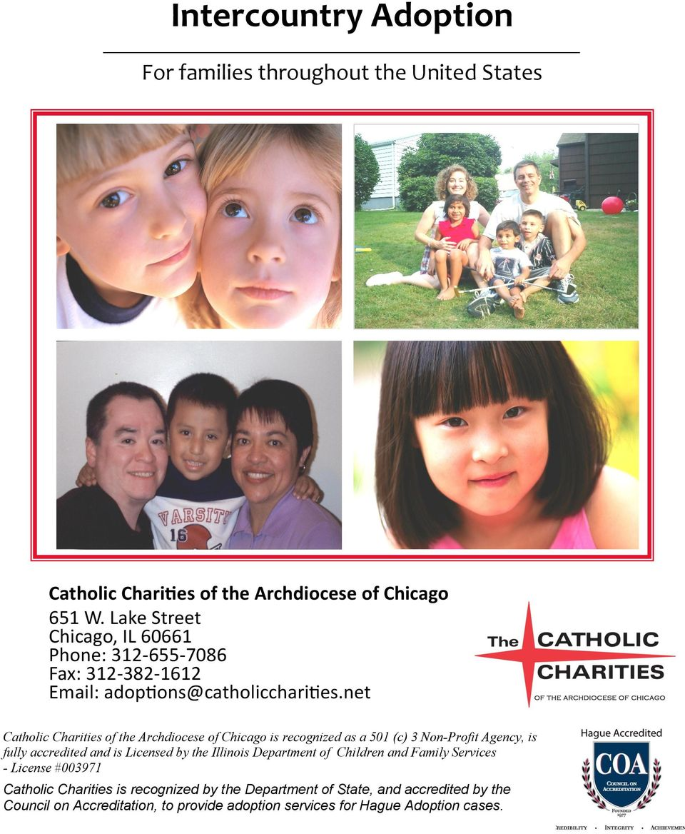 net Catholic Charities of the Archdiocese of Chicago is recognized as a 501 (c) 3 Non-Profit Agency, is fully accredited and is Licensed by the