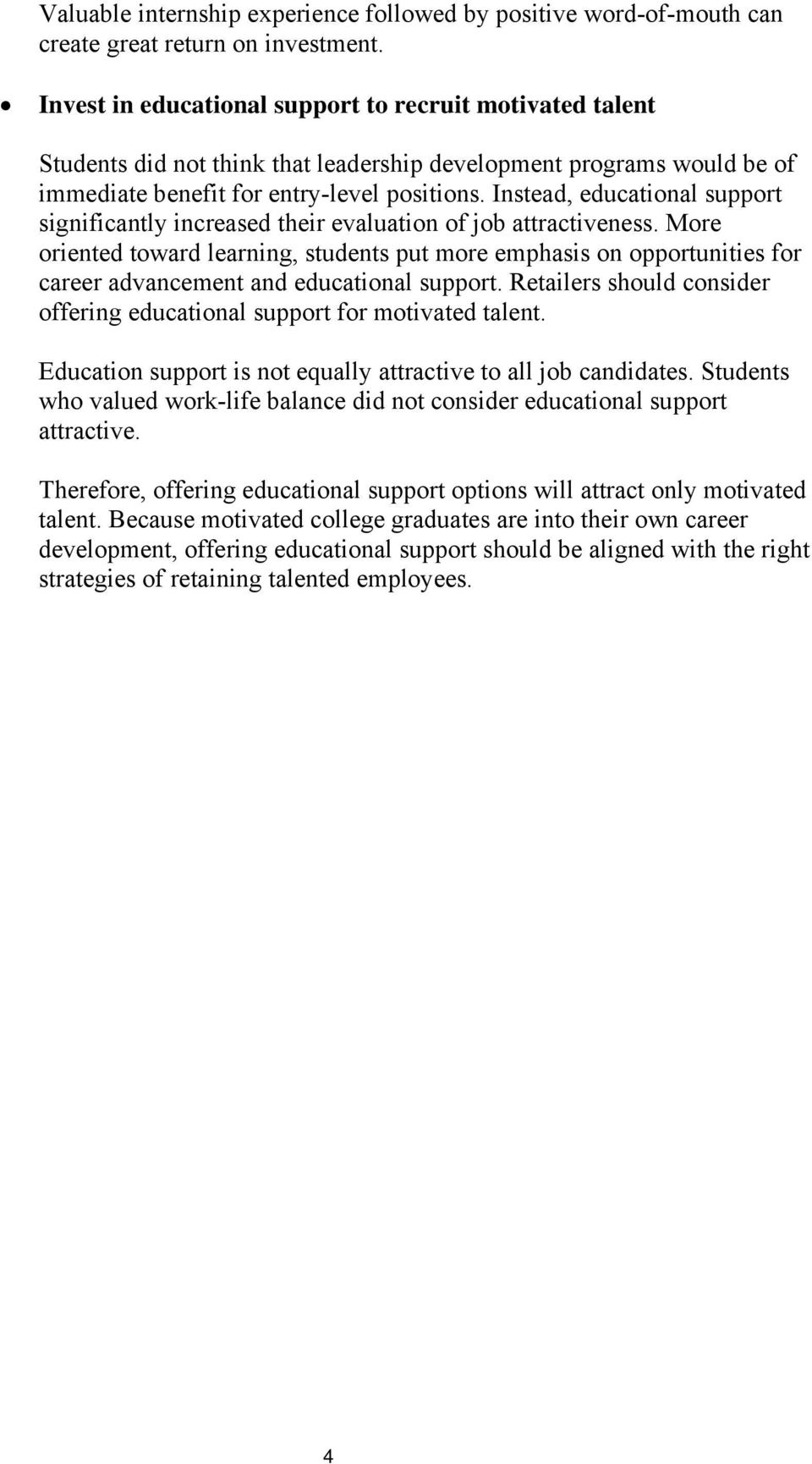 Instead, educational support significantly increased their evaluation of job attractiveness.