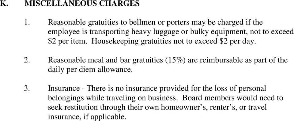 $2 per item. Housekeeping gratuities not to exceed $2 per day. 2.