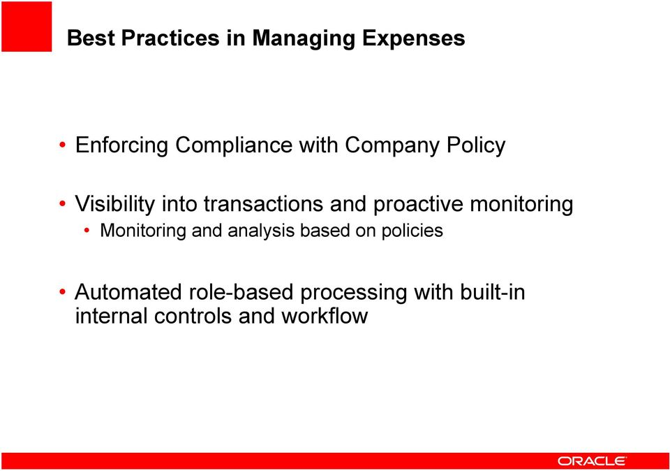 monitoring Monitoring and analysis based on policies Automated