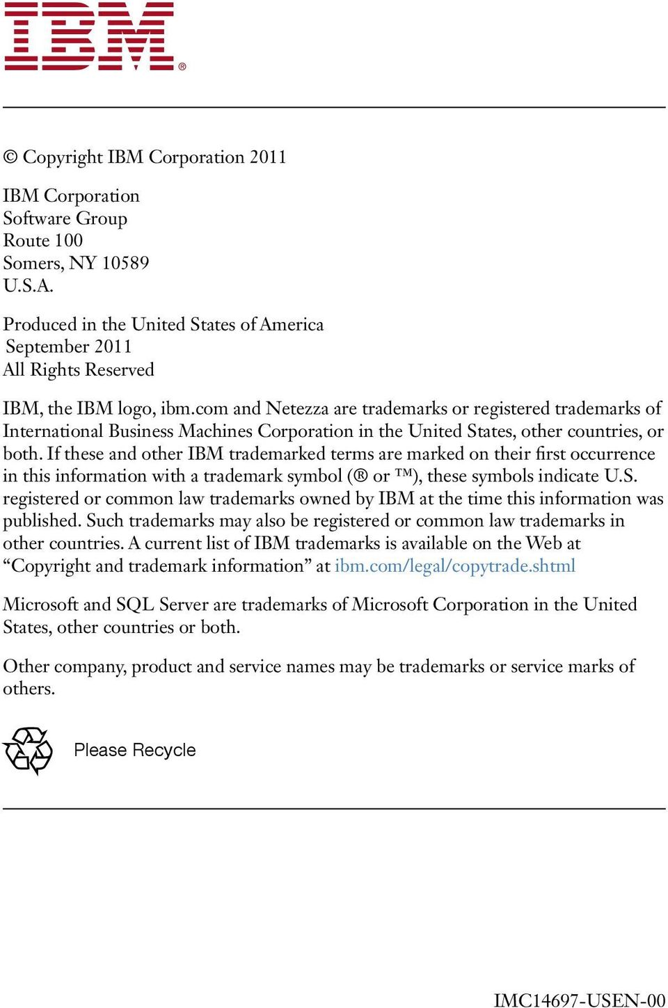 com and Netezza are trademarks or registered trademarks of International Business Machines Corporation in the United States, other countries, or both.