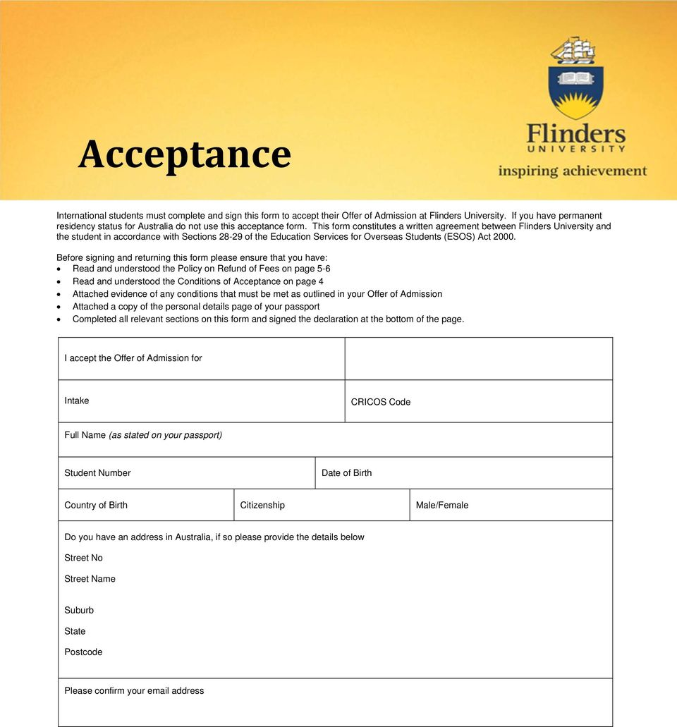 This form constitutes a written agreement between Flinders University and the student in accordance with Sections 28-29 of the Education Services for Overseas Students (ESOS) Act 2000.