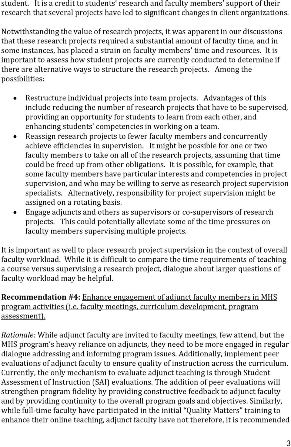 strain on faculty members time and resources. It is important to assess how student projects are currently conducted to determine if there are alternative ways to structure the research projects.