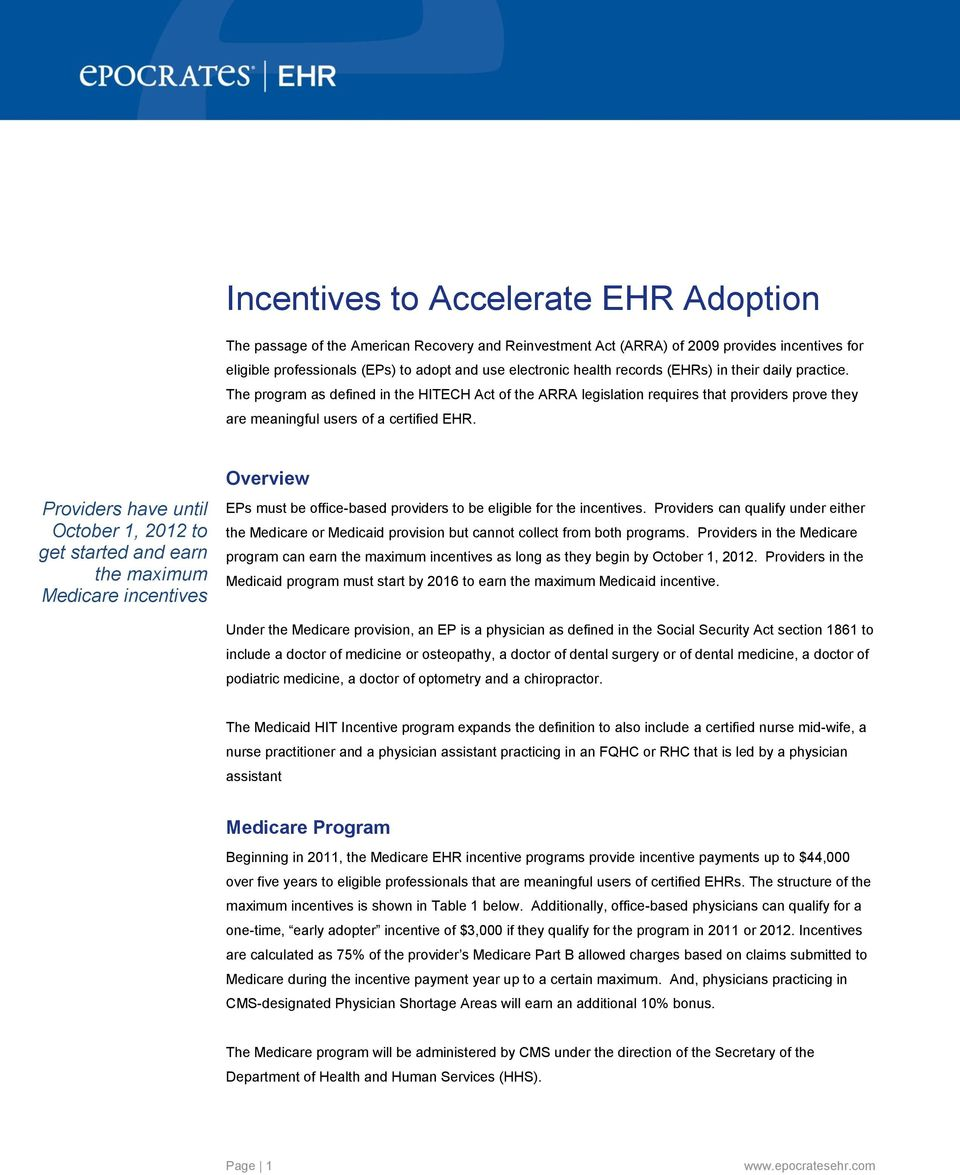 Providers have until October 1, 2012 to get started and earn the maximum Medicare incentives Overview EPs must be office-based providers to be eligible for the incentives.