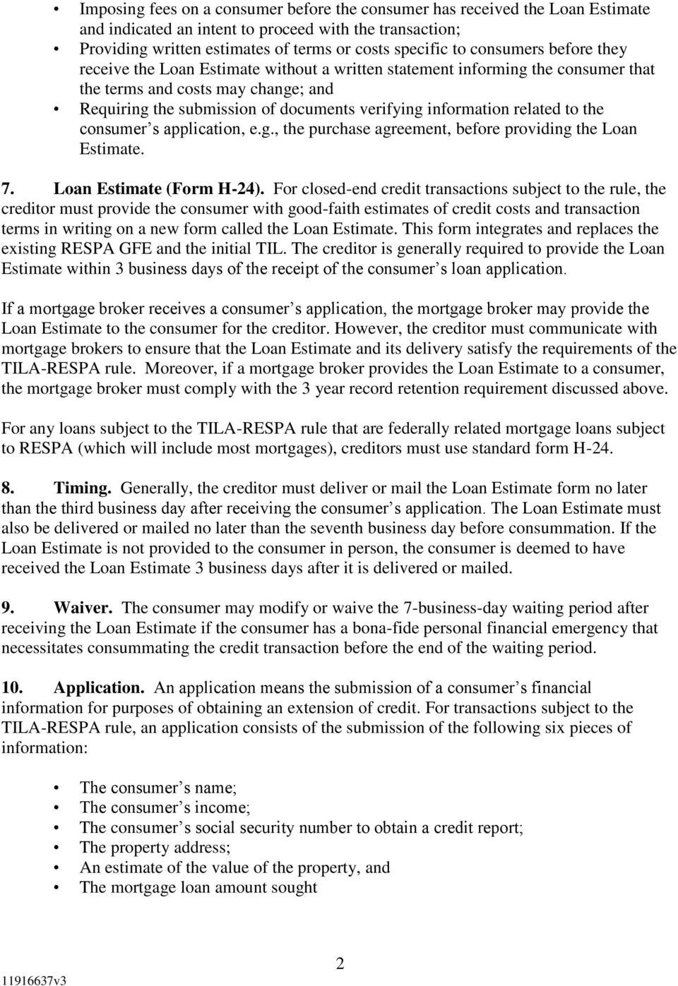 related to the consumer s application, e.g., the purchase agreement, before providing the Loan Estimate. 7. Loan Estimate (Form H-24).