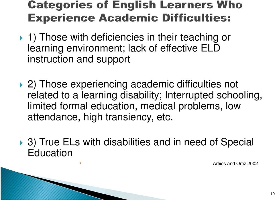 disability; Interrupted schooling, limited formal education, medical problems, low attendance,