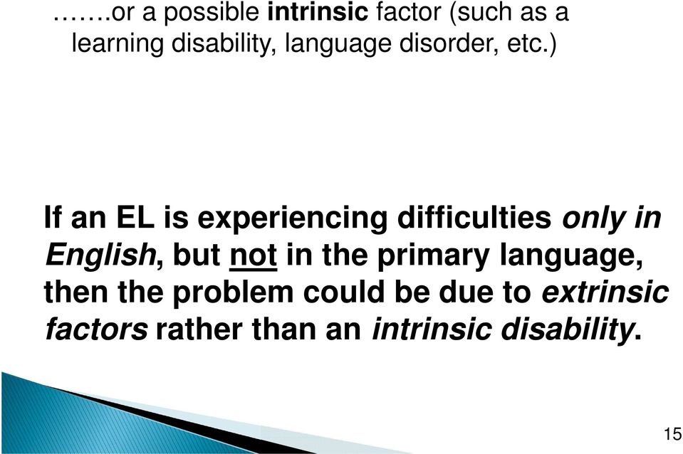 ) If an EL is experiencing difficulties only in English, but not
