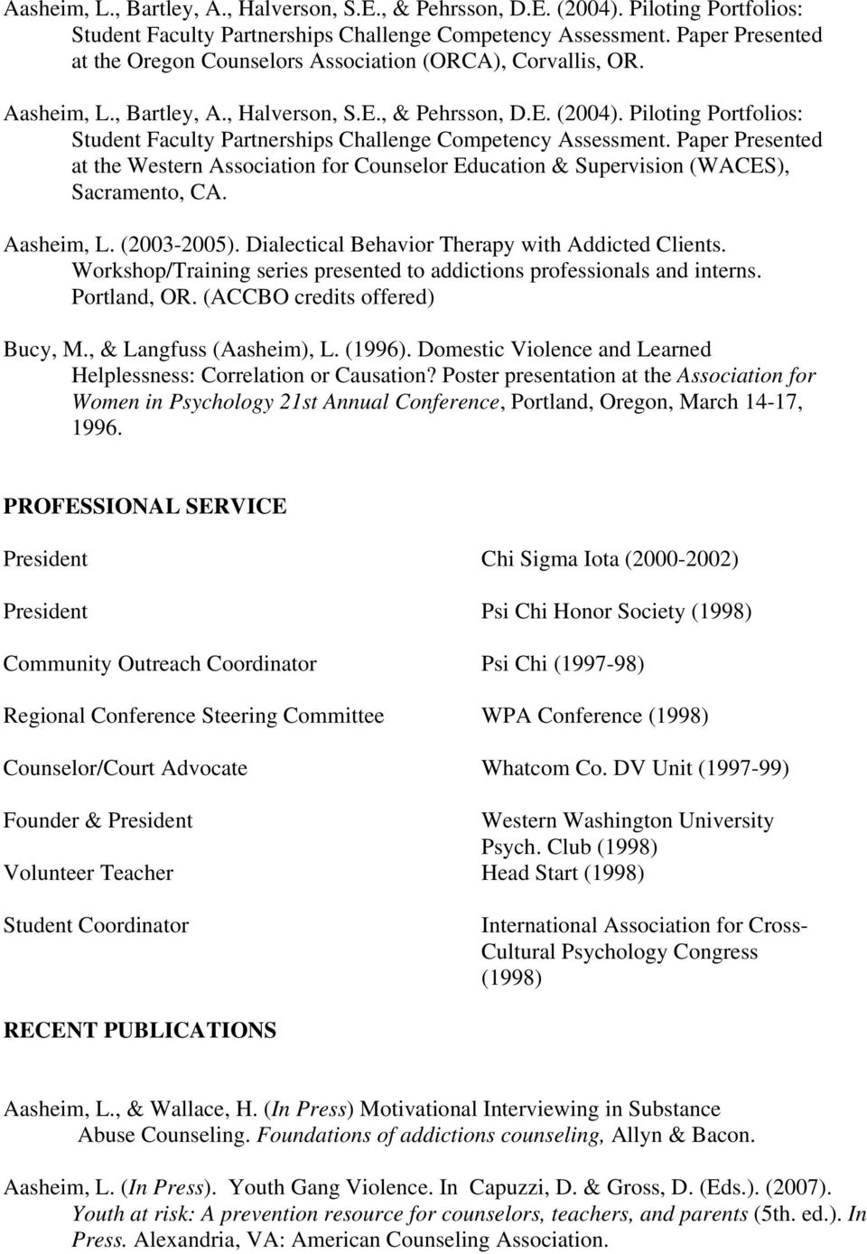 (2003-2005). Dialectical Behavior Therapy with Addicted Clients. Workshop/Training series presented to addictions professionals and interns. Portland, OR. (ACCBO credits offered) Bucy, M.