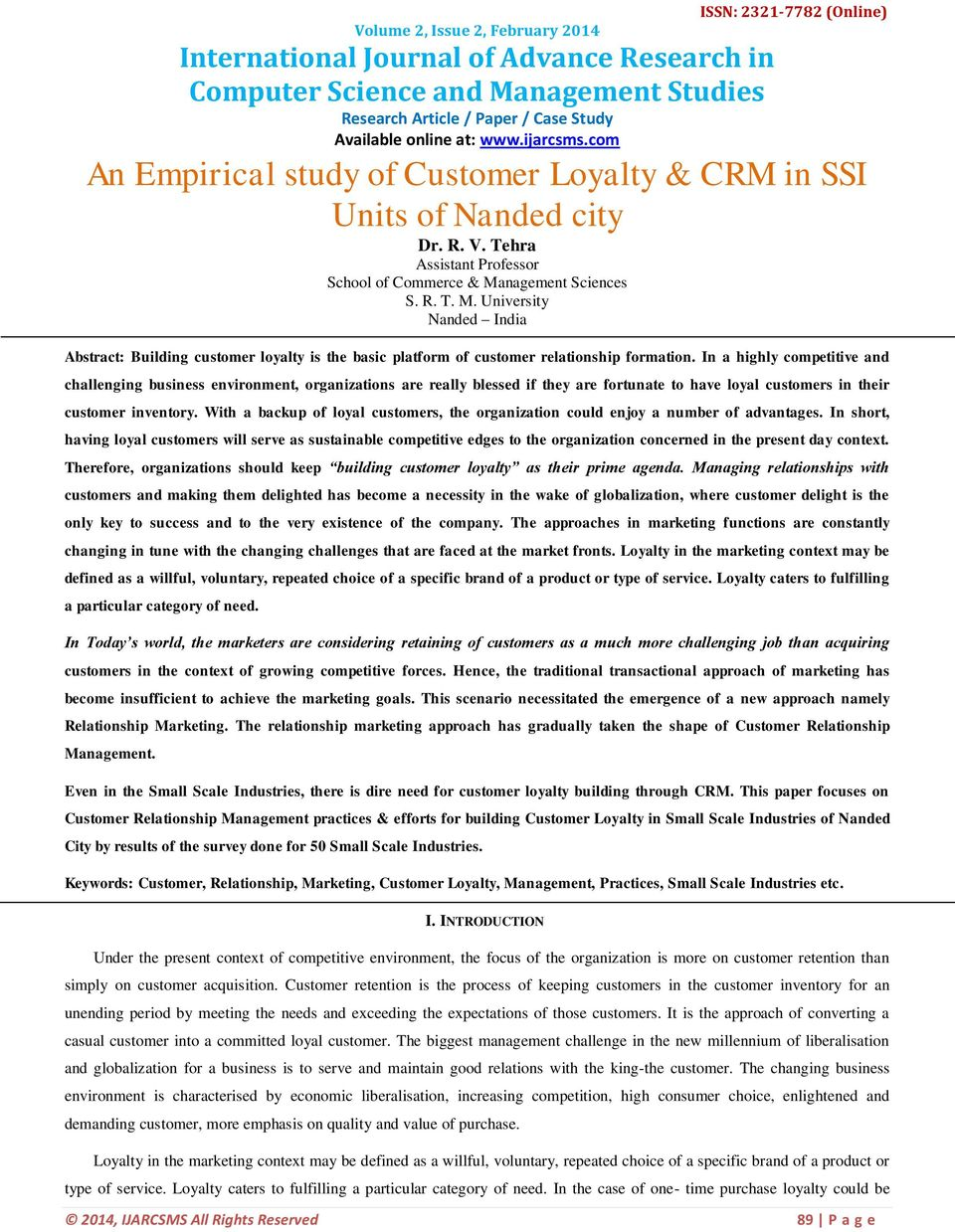 nagement Sciences S. R. T. M. University Nanded India Abstract: Building customer loyalty is the basic platform of customer relationship formation.