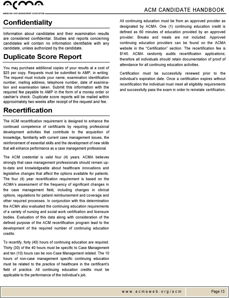 Duplicate Score Report You may purchase additional copies of your results  at a cost of $25