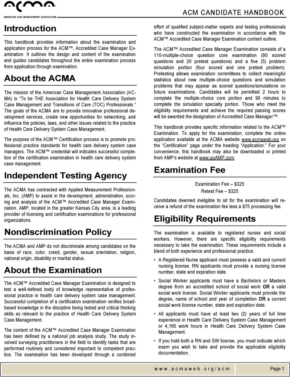 About the ACMA The mission of the American Case Management Association (AC-  MA)