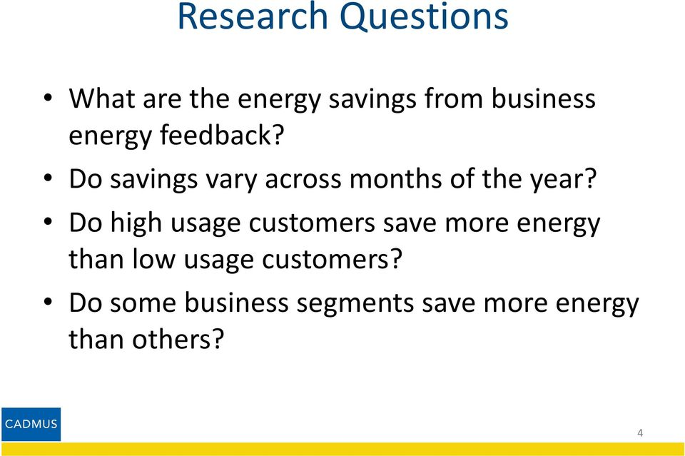 Do high usage customers save more energy than low usage